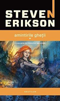 Amintirile Ghetii (2 volume)/Steven Erikson imagine elefant.ro 2021-2022