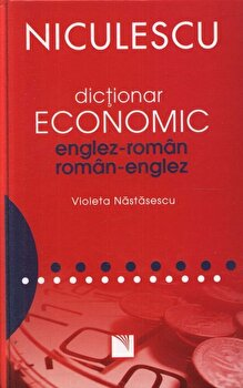 Dictionar economic englez-roman / roman-englez/Violeta Nastasescu imagine elefant.ro 2021-2022