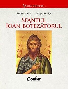 Sfantul Ioan Botezatorul/Sorina Ciuca, Dragos Ionita poza cate