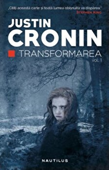 Transformarea-Justin Cronin imagine