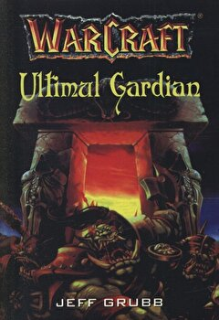 Warcraft - Ultimul Gardian (Vol. 3)/Jeff Grubb imagine elefant.ro 2021-2022