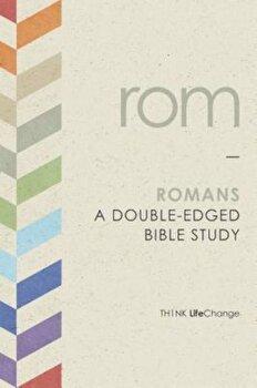 Romans: A Double-Edged Bible Study, Paperback/The Navigators poza cate