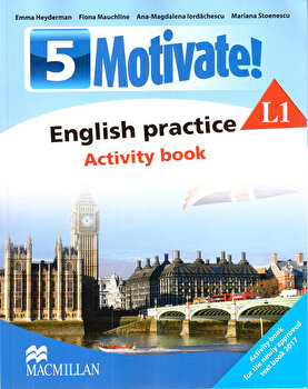 Motivate! English practice. Activity book. L 1 (clasa a V-a)/***