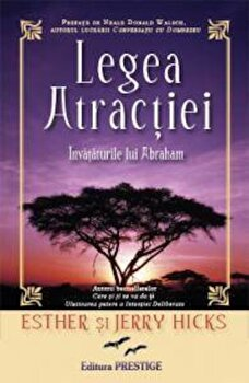 Legea atractiei. Invataturile lui Abraham/Esther Hicks, Jerry Hicks imagine elefant.ro