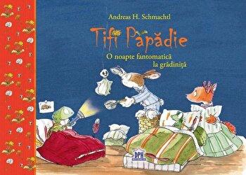 Tifi Papadie - O Noapte Fantomatica La Gradinita/Andreas H. Schmachtl