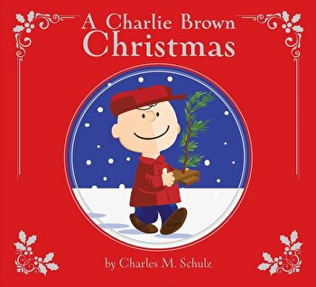 A Charlie Brown Christmas, Hardcover/Charles M. Schulz poza cate