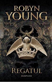 Regatul (seria rebeliunea, partea a III-a)/Robyn Young