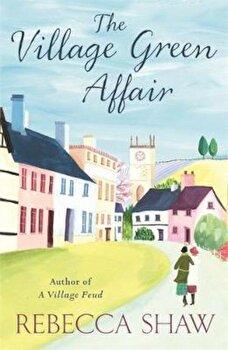 Village Green Affair, Paperback/Rebecca Shaw poza cate
