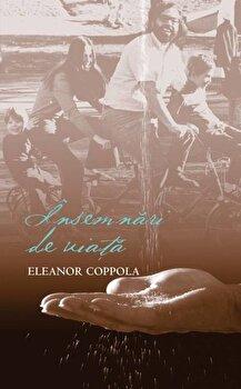 Insemnari de viata/Eleanor Coppola imagine elefant.ro 2021-2022