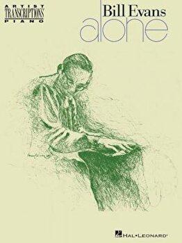 Bill Evans - Alone, Paperback/Bill Evans poza cate