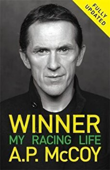 Winner: My Racing Life, Paperback/A P Mccoy poza cate