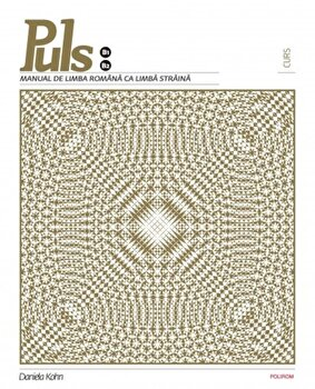 Puls. Manual de limba romana ca limba straina. Curs. Nivelurile B1-B2 (+CD)/Daniela Kohn imagine elefant.ro 2021-2022