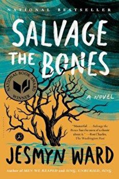 Salvage the Bones, Paperback/Jesmyn Ward poza cate