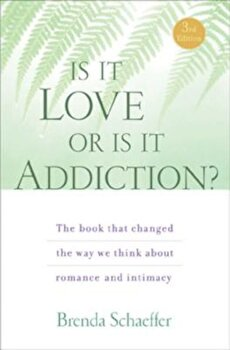 Is It Love or Is It Addiction', Paperback/Brenda Schaeffer poza cate