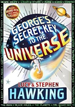 George's Secret Key to the Universe, Hardcover/Stephen Hawking poza cate
