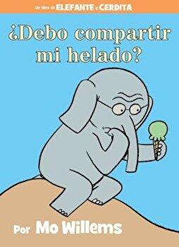 Debo Compartir Mi Helado' (Spanish Edition), Hardcover/Mo Willems image0