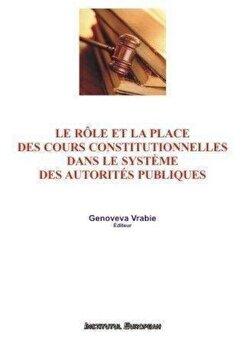 Le role et la place des cours constitutionnelles dans le systeme des autorites publiques/Vrabie Genoveva imagine elefant.ro