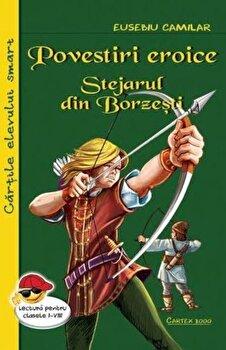 Povestiri eroice. Stejarul din Borzesti/Eusebiu Camilar