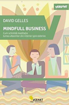 Coperta Carte MINDFUL BUSINESS.Cum schimba meditatia lumea afacerilor din interior spre exterior