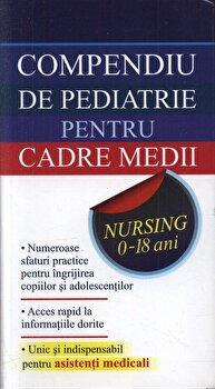 Coperta Carte Compendiu de pediatrie pentru cadre medii. Nursing 0-18 ani
