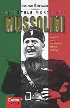 Coperta Carte Secretele mortii lui Mussolini