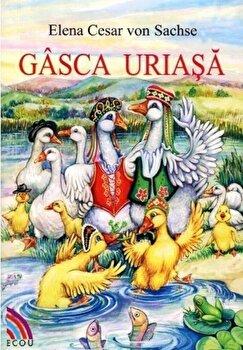Gasca Uriasa/Elena Cesar Von Sachse