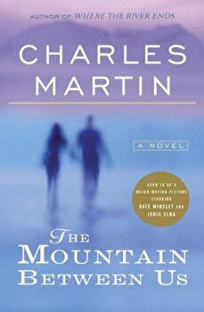 The Mountain Between Us, Paperback/Charles Martin poza cate