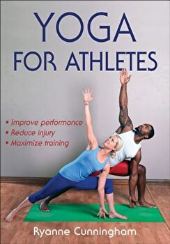 Yoga for Athletes, Paperback/Ryanne Cunningham poza cate