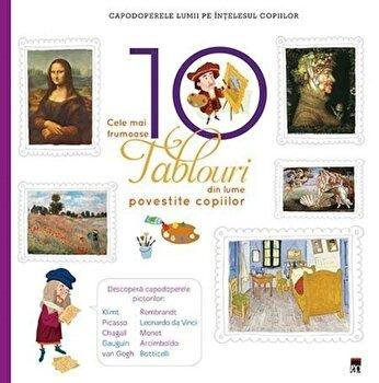 Cele mai frumoase 10 tablouri din lume povestite copiilor/Larousse