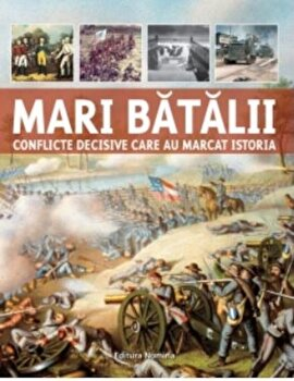 Mari batalii - Conflicte decisive/*** imagine elefant.ro 2021-2022