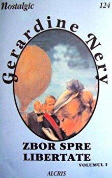 Zbor spre libertate, 2 volume, 124-125/Gerardine Nery