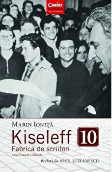 Kiseleff 10. Fabrica de scriitori/Marin Ionita
