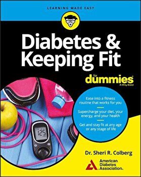Diabetes and Keeping Fit for Dummies, Paperback/American Diabetes Association poza cate