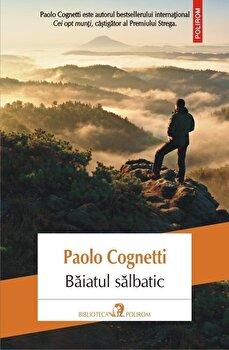 Baiatul salbatic-Paolo Cognetti imagine