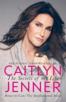 Secrets of My Life, Paperback/Caitlyn Jenner poza cate