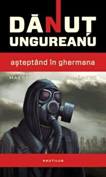 Asteptand in Ghermana/Danut Ungureanu