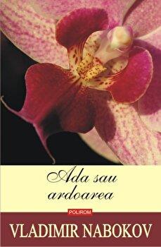 Ada sau ardoarea/Vladimir Nabokov imagine