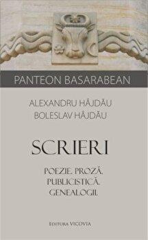Scrieri: Proza. Poezie. Publicistica. Genealogii/Alexandru Hajdau, Boleslav Hajdau imagine elefant.ro 2021-2022