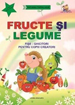 Fructe si legume. Fise - ghicitori pentru copiii creatori/Tatiana Tapalaga imagine elefant.ro 2021-2022