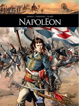 Napoleon - Ascensiunea. Vol. 1/Noel Simsolo