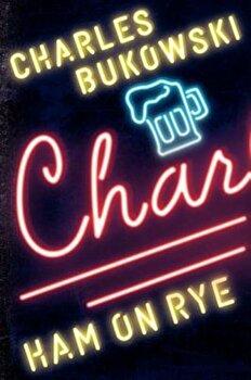 Ham on Rye, Paperback/Charles Bukowski imagine