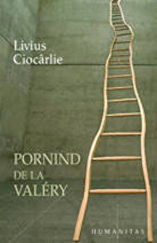 Pornind de la Valery/Livius Ciocarlie poza cate