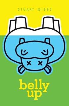 Belly Up, Hardcover/Stuart Gibbs poza cate
