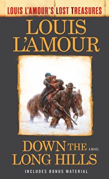 Down the Long Hills (Louis L'Amour's Lost Treasures), Paperback/Louis L'Amour poza cate