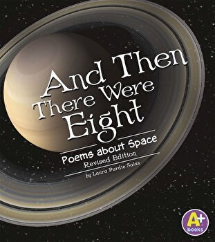 And Then There Were Eight: Poems about Space, Paperback/Laura Purdie Salas image0
