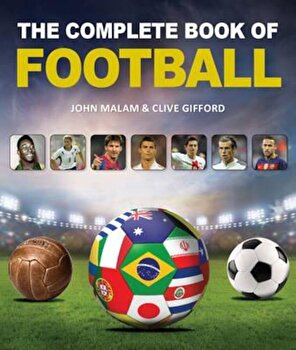 Complete Book of Football, Hardcover/Clive Gifford poza cate