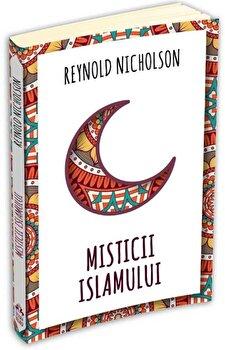 Misticii islamului/Reynold Nicholson imagine elefant.ro 2021-2022