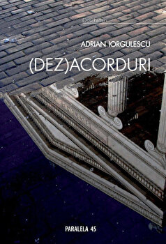 (Dez)Acorduri-Adrian Iorgulescu imagine