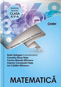 Matematica. Manual pentru clasa a V-a/Radu Gologan(coor), Camelia Elena Neta, Corina Mianda Miinescu, Ciprian C-tin Neta, Ion Catalin Miinescu