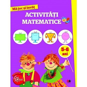 Ma joc si invat. Activitati matematice. 5-6 ani/***